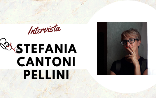 Intervista: Stefania Cantoni Pellini