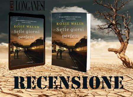 """Recensione: """"Sette giorni perfetti"""" di Rosie Walsh"""