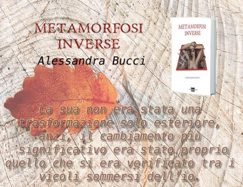 Recensione + intervista: Alessandra Bucci – Metamorfosi inverse