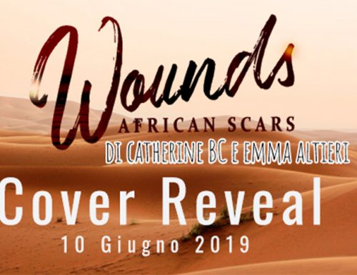 """Cover Reveal:""""WOUNDS – AFRICAN SCARS"""" di Emma Altieri e Catherine BC"""