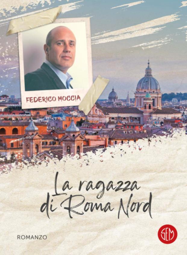 """Federico Moccia: """"La ragazza di Roma Nord"""""""