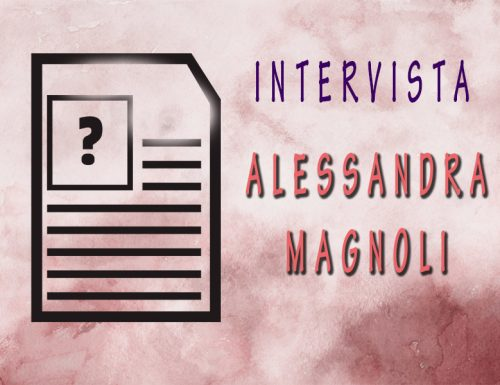 Conosciamo l'autrice: Alessandra Magnoli| Intervista