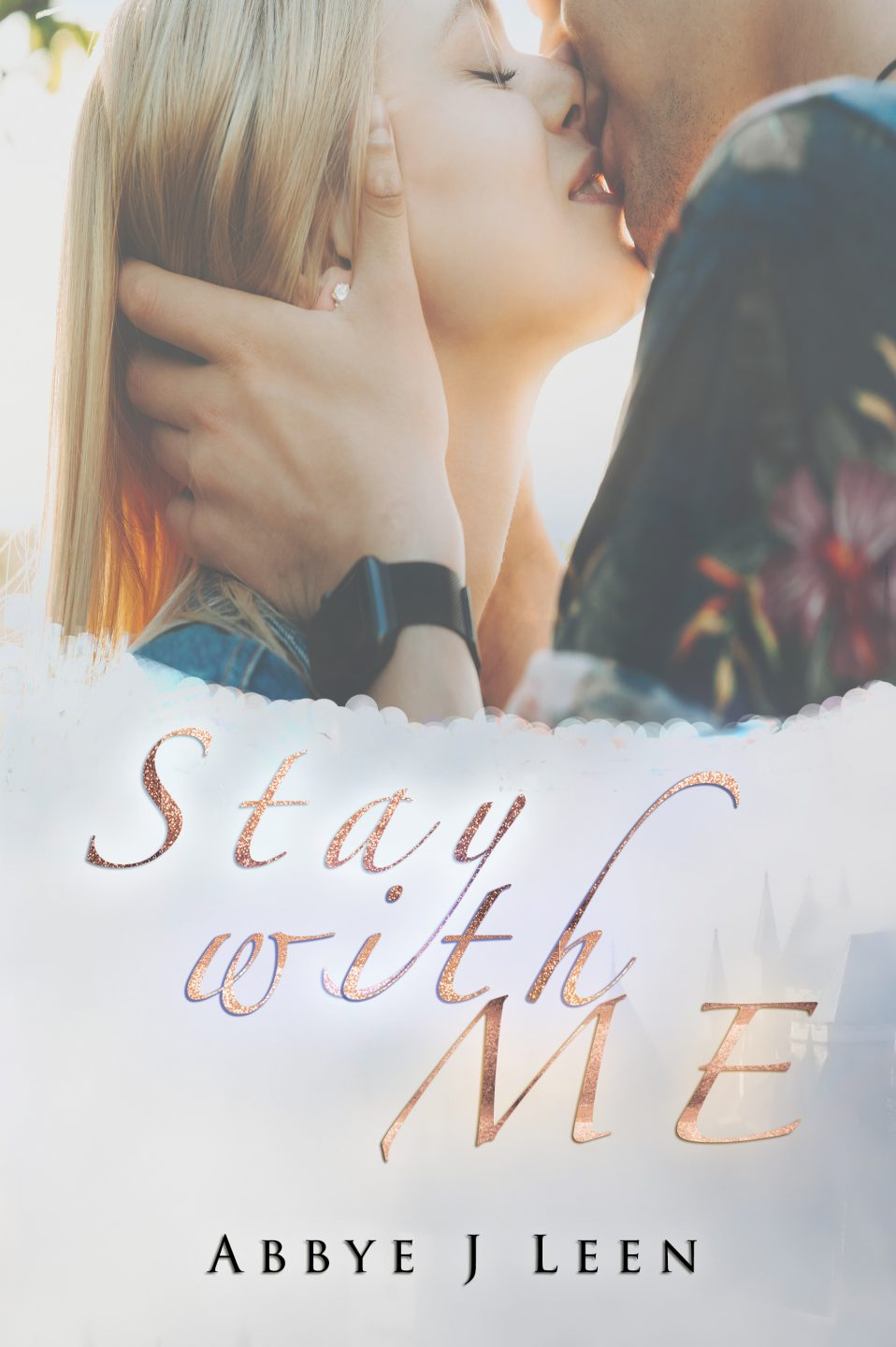 Stay with me Abbye J. Leen