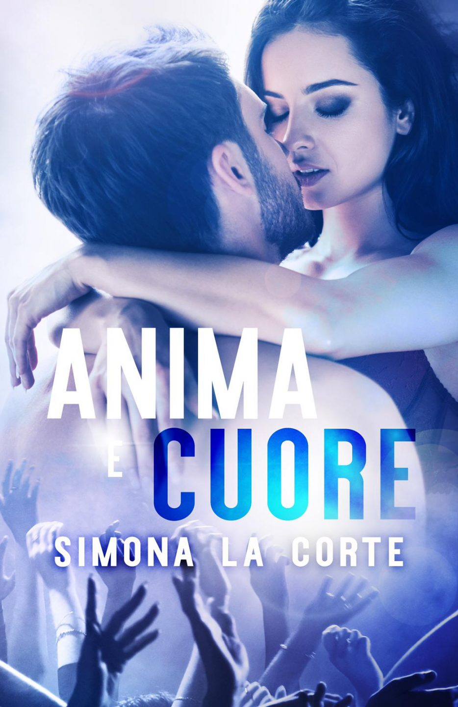 Anima e cuore di Simona La Corte