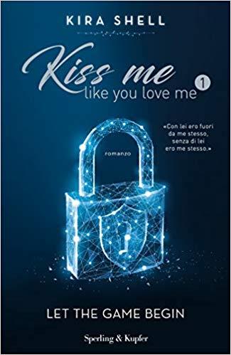 Kiss me like you love me di Kira Shell