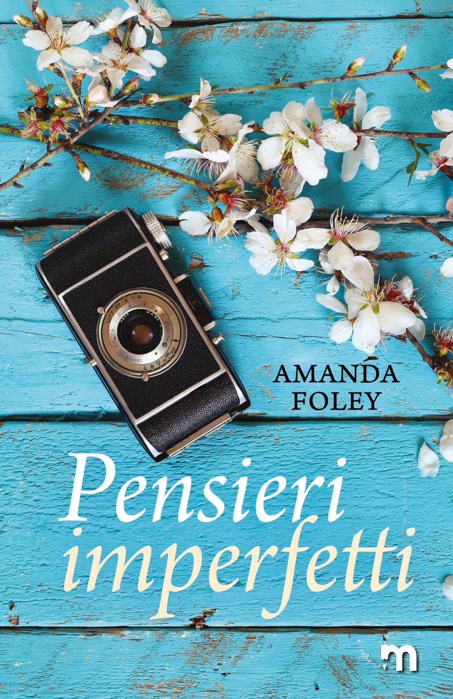 Pensieri imperfetti di Amanda Foley