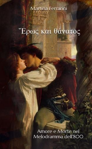 Amore e Morte nel Melodramma dell'800 di M. Ferrarini