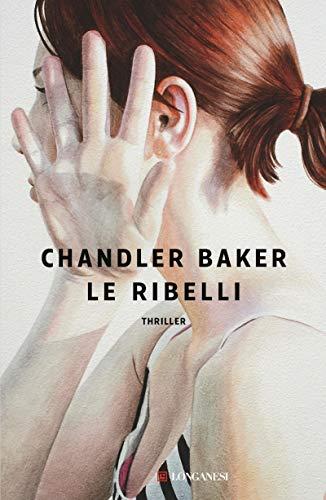 Le ribelli di Chandler Baker
