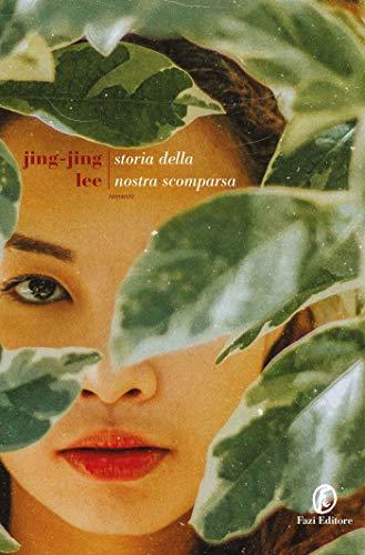 Storia della nostra scomparsa di Jing-Jing Lee