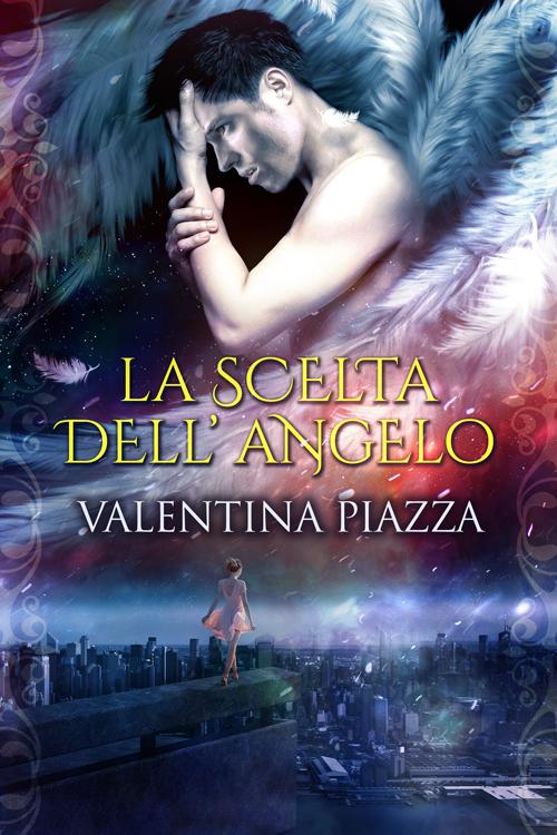 La scelta dell'angelo di Valentina Piazza