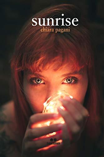"""Chiara Pagani ci racconta perchè ha scritto """"Sunrise"""""""