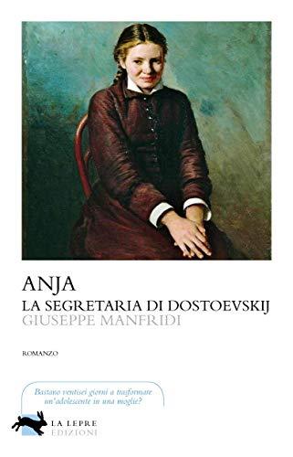 Anja la segretaria di Dostoevskij