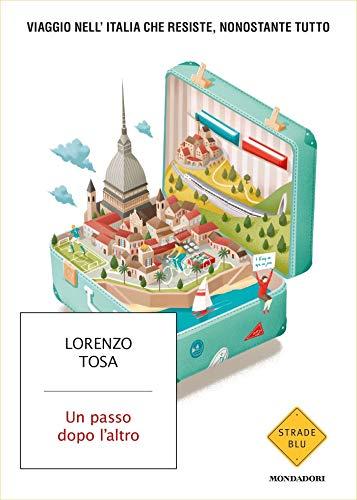 """""""Un passo dopo l'altro"""" di Lorenzo Tosa"""