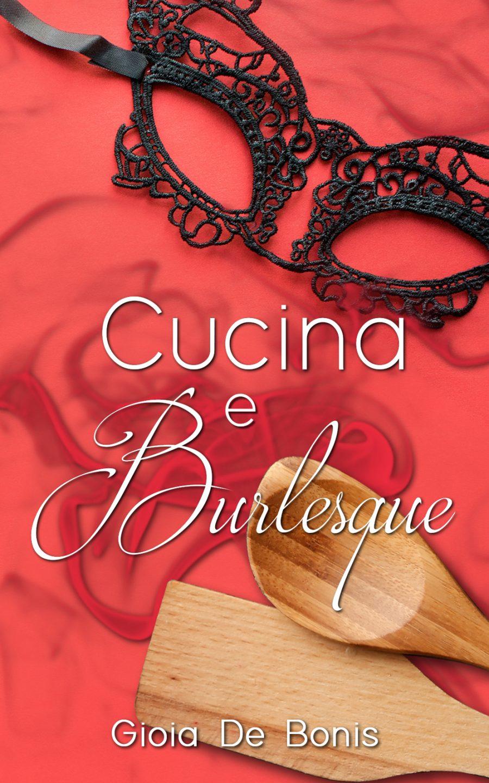 """Cover reveal di """"Cucina e Burlesque"""""""