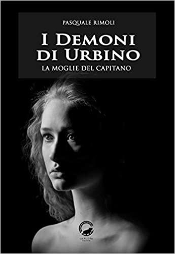 """""""I demoni di Urbino - La moglie del capitano"""""""