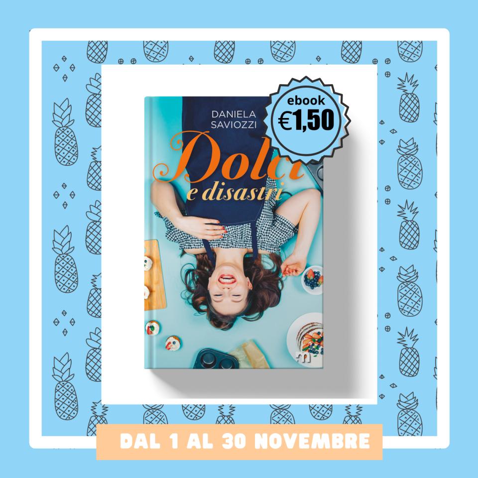"""""""DOLCI E DISASTRI """" in promo per tutto novembre"""