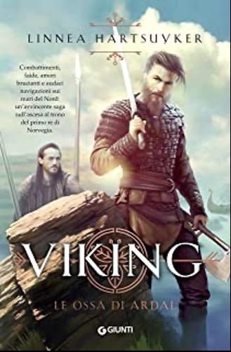 """"""" Viking – le ossa di ardal"""" di Linnea Hartsuyker"""