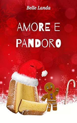"""Amore e pandoro"" di Belle Landa"