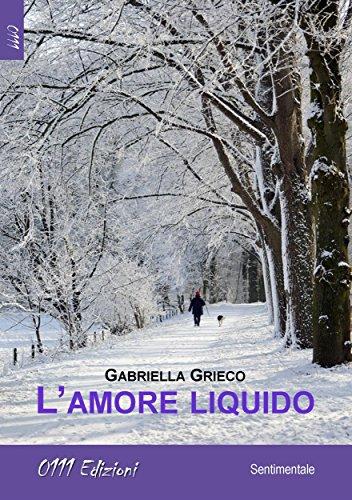 """""""L'amore liquido"""" di Gabriella Grieco"""