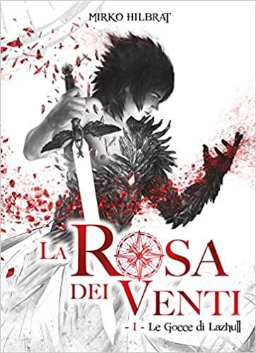 """""""Le gocce di Lazhull. La rosa dei venti (Vol. 1)"""""""