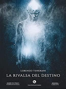 """Segnalazione: """"La rivalsa del destino"""""""