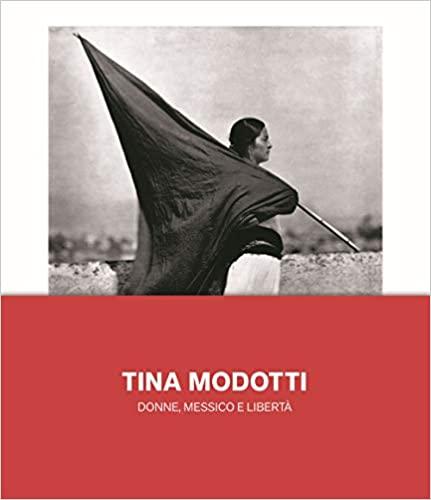 """Tina Modotti in """"Donne, Messico e libertà"""""""