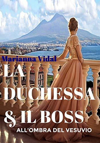 """""""La duchessa e il boss: All'ombra del Vesuvio"""""""