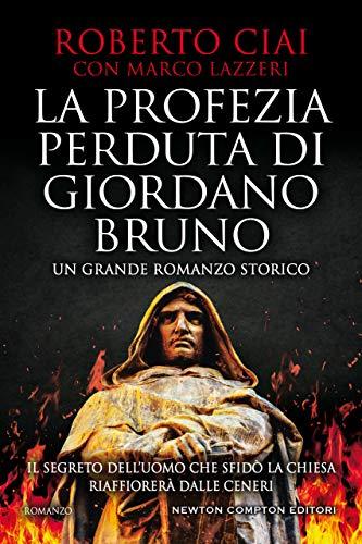 """Esce oggi """"La profezia perduta di Giordano Bruno"""""""