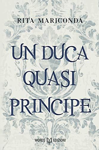 """Segnalazione """"Un Duca quasi Principe"""""""