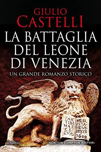 """""""La battaglia del Leone di Venezia"""""""