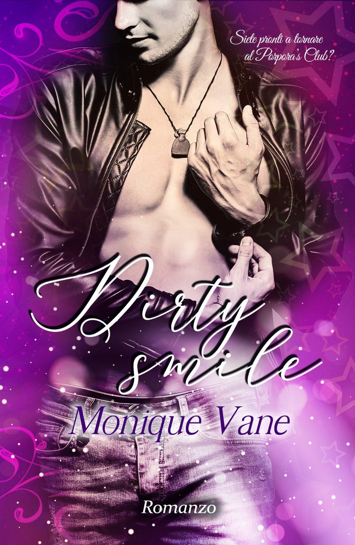 "Cover reveal: ""Dirty smile"" di Monique Vane"