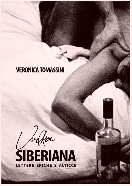 """""""Vodka Siberiana"""" di Veronica Tomassini"""