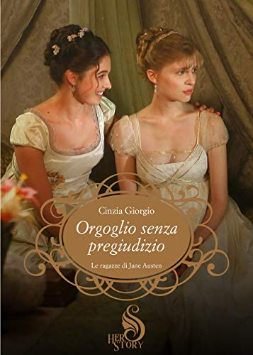 """""""Orgoglio senza Pregiudizio: Le ragazze di Jane Austen"""""""