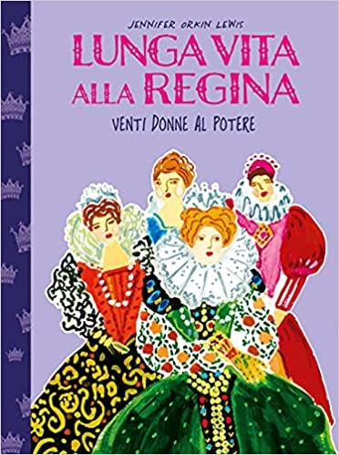 """""""Lunga vita alla regina. Venti donne al potere"""""""